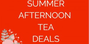 Summer Afternoon Tea Special Offers