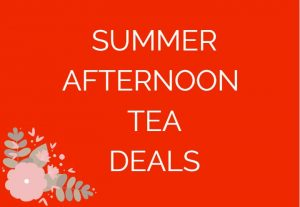 Afternoon Tea Deals Summer 2019