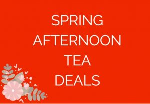 Spring Afternoon Tea Deals London and UK